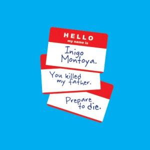 Hello My Name Is Inigo Montoya Name