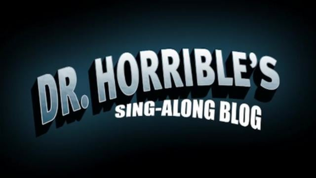 Dr. Horrible's Sing-Along Blog, A Web-Based Musical Mini Series