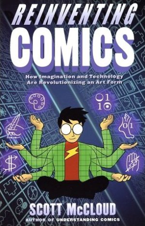 Front Cover of Reinventing Comics by Scott McCloud