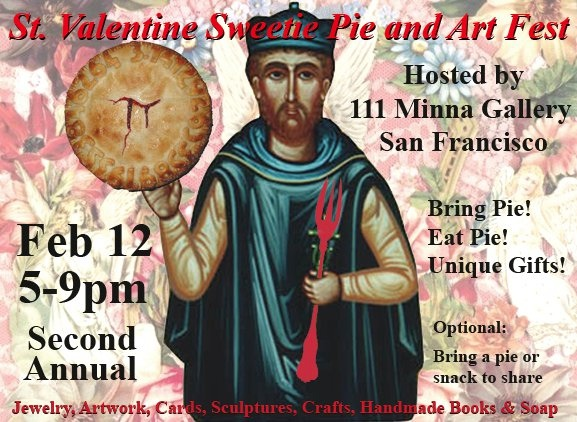 St. Valentines Sweetie Pie and Art Fest at 111 Minna Gallery