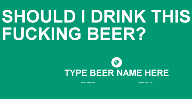 Should I Drink This Fucking Beer?, A Craft Beer Suggestion Website