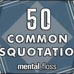 50 Common Misquotations