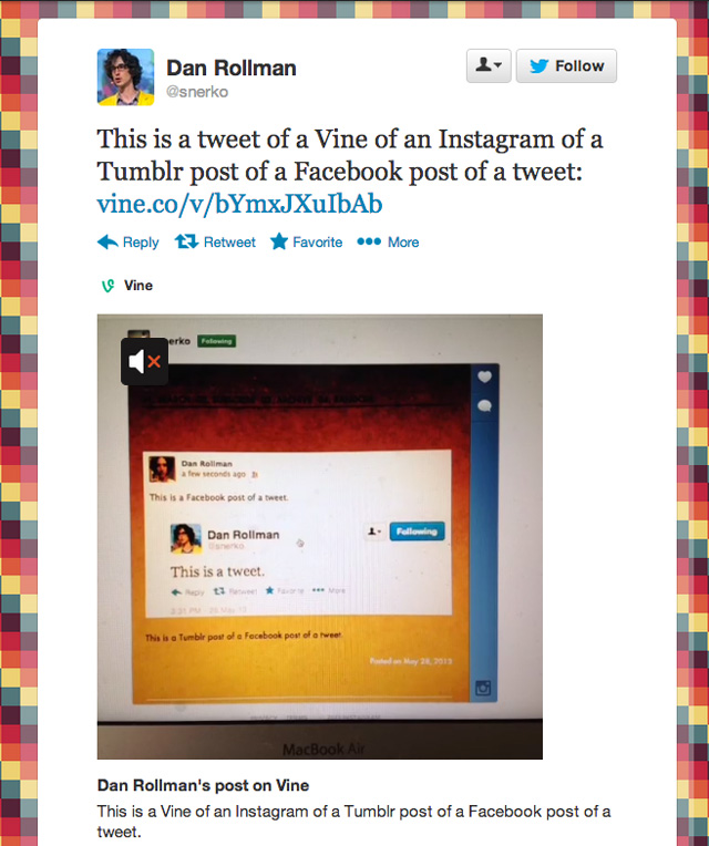 A Tweet of a Vine of an Instagram of a Tumblr Post of a Facebook Post of a Tweet
