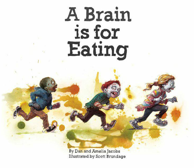 a brain is for eating a playfully twisted zombie children s book