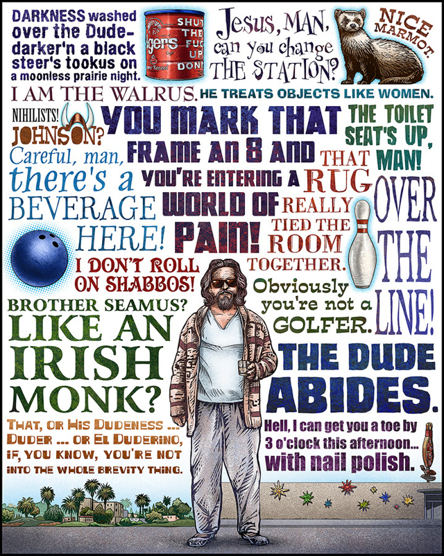 """The Dude Abides""  by Chet Phillips (The Big Lebowski)"