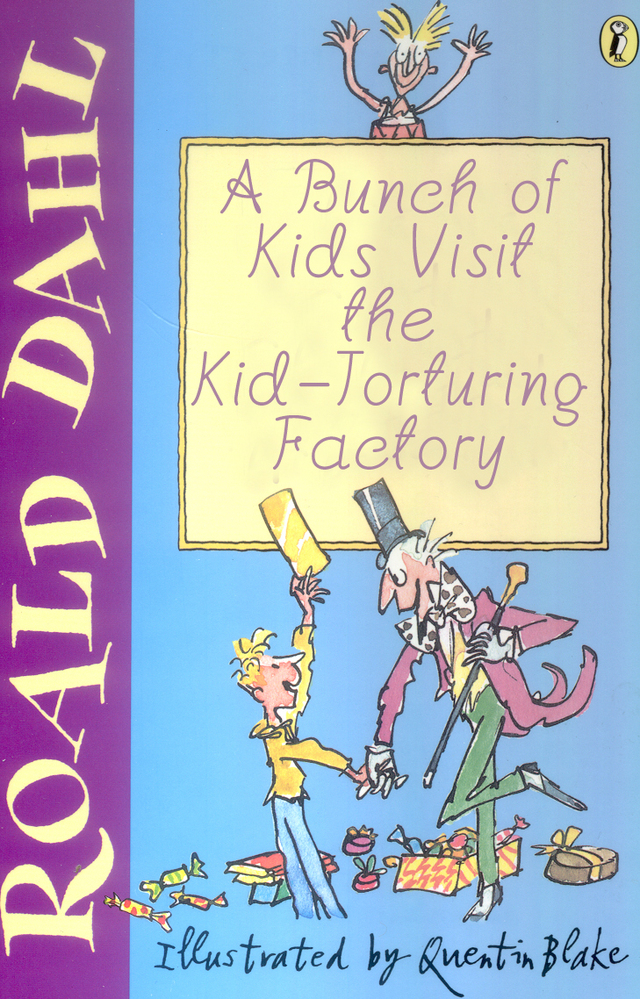 titles books children better childrens charlie questionable chocolate factory kid honest morals classic depressingly title names clarity retitled author story