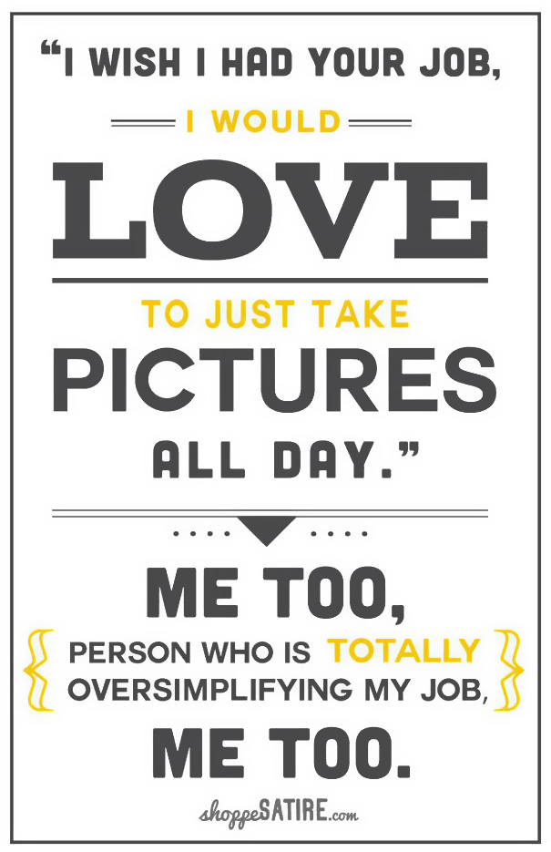 Snarky humor posters for photographer