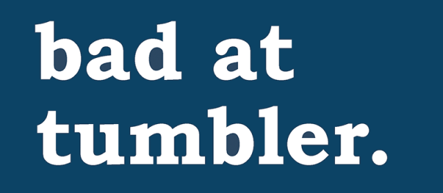bad at tumbler