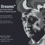 In Dreams, An Art Show Tribute to David Lynch at Spoke Art Gallery in San Francisco