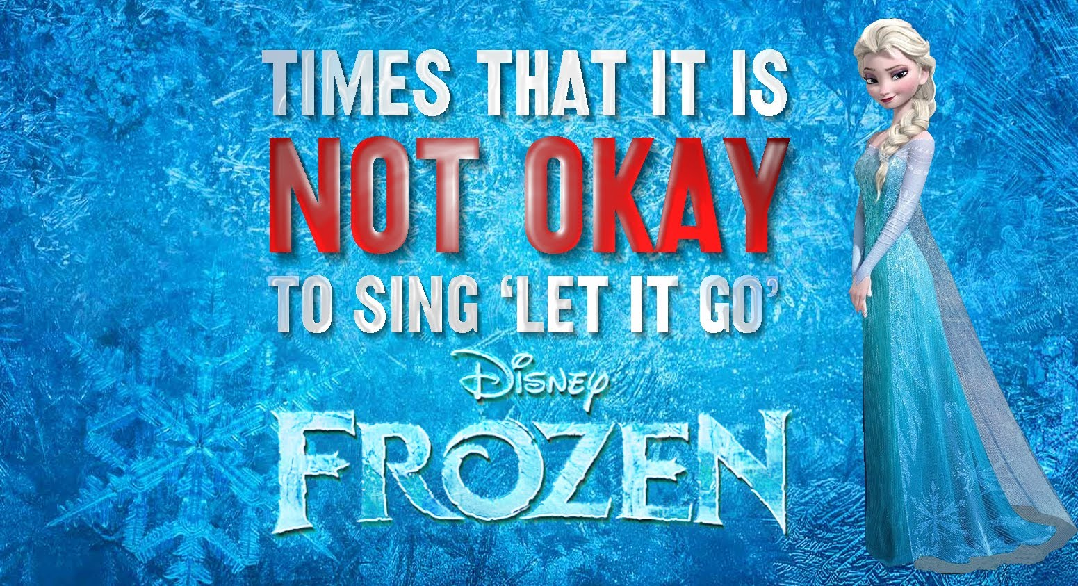 Movie Moments When Its Not Okay To Sing Let It Go From Disneys