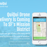 QuiQui Announces Upcoming Drone Delivery Service of Pharmacy Items in San Francisco's Mission District