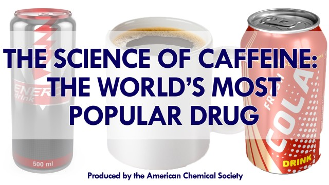 The Science Of Caffeine The World S Most Popular Drug