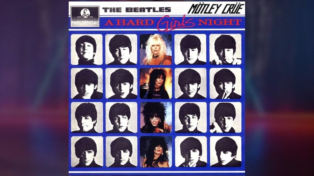 'A Hard Girls Night', A Musical Mashup of The Beatles Song 'A Hard Day's Night' & Mötley Crüe's 'Girls, Girls, Girls'