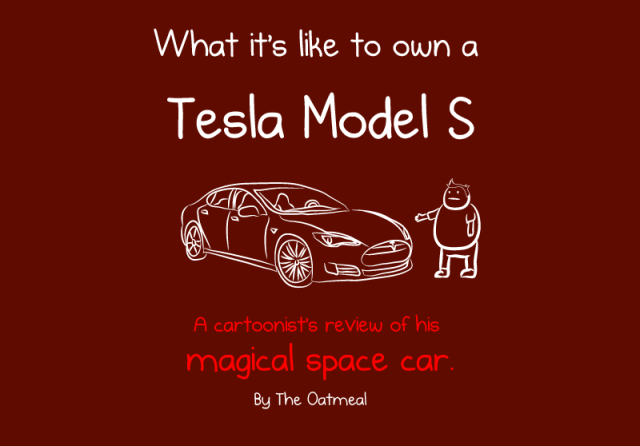 What It's Like to Own a Tesla Model S by The Oatmeal