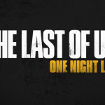 'The Last of Us: One Night Live', A Live Theatrical Performance of Select Scenes From the 2013 Video Game