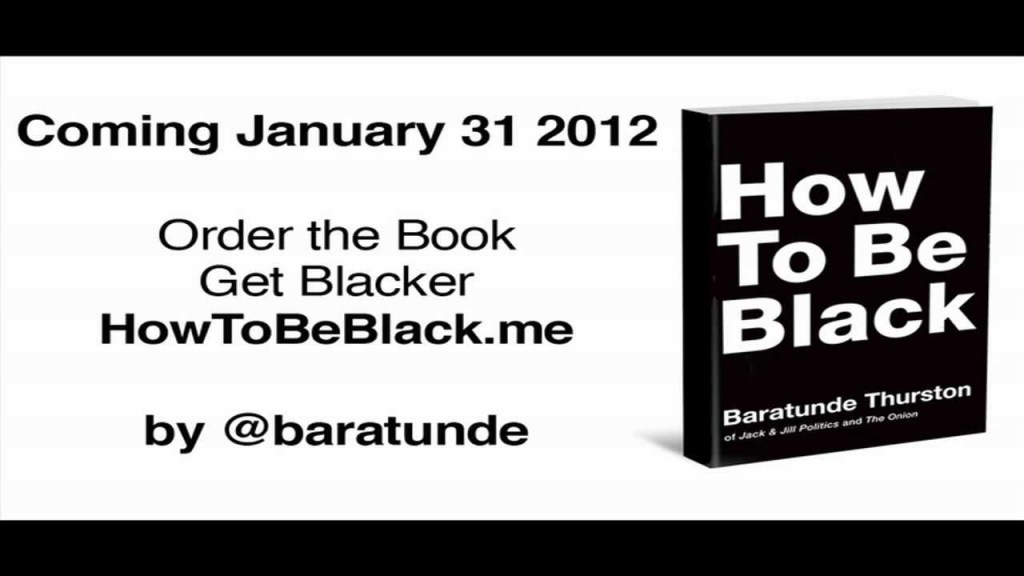 How To Be Black, A Satirical Guide From Comedian Baratunde