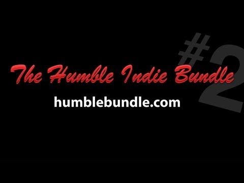 Humble Indie Bundle #2, Pay What You Want for Games & Help EFF