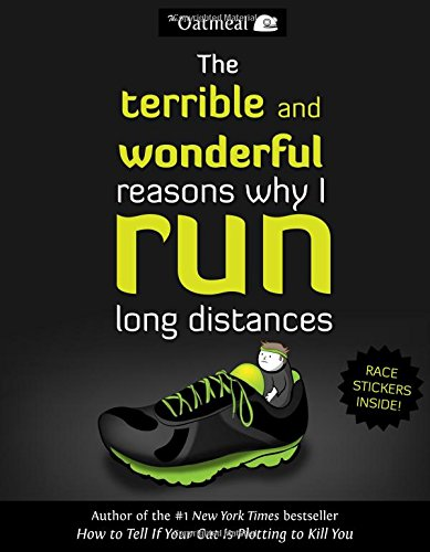 'The Terrible and Wonderful Reasons Why I Run Long Distances', A Tale of Motivation by Matthew Inman of The Oatmeal