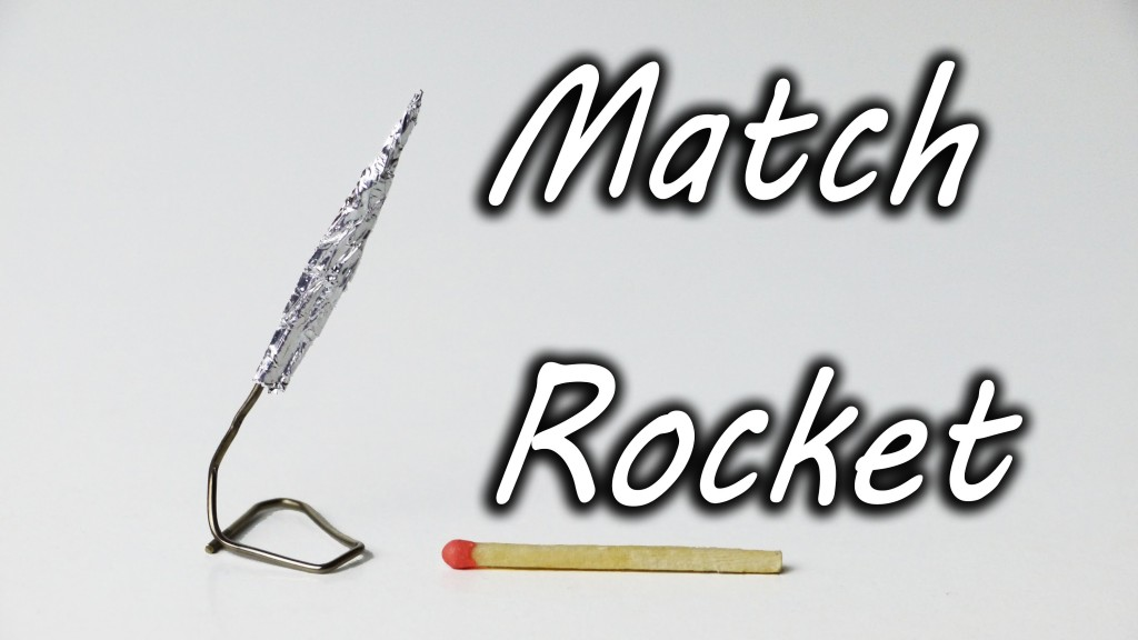 How to Make a Mini Rocket Out of a Match Stick, a Paper Clip, and Some Aluminum Foil