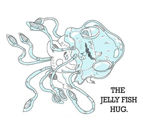 The Jelly Fish Hug
