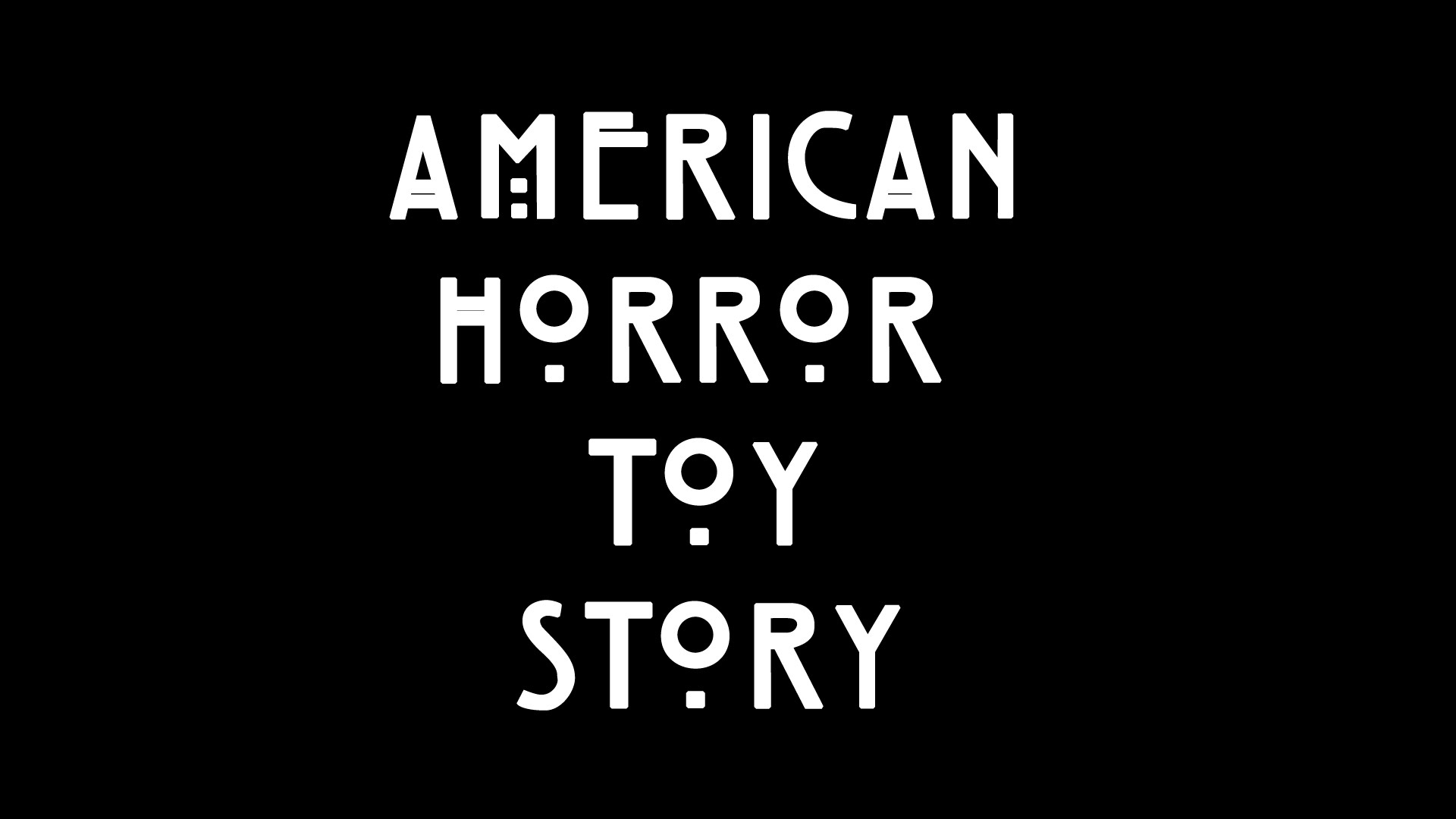 'American Horror Toy Story', A Creepy Animated Mashup of 'Toy Story' & The 'American Horror Story' TV Series