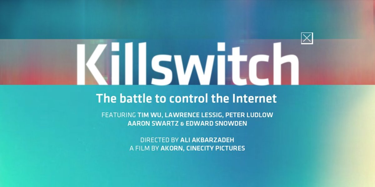 Killswitch movie the battle to control the internet