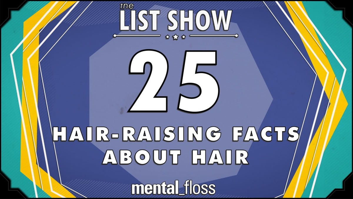 Mental Floss Lays Out a Series of Hair-Raising Facts About ...