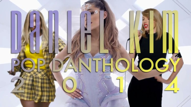 'Pop Danthology 2014', A Musical Mashup of the Top Pop Songs of 2014 by Daniel Kim