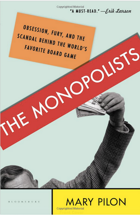 The Monopolists Obsession Fury and the Scandal Behind the Worlds Favorite Board Game