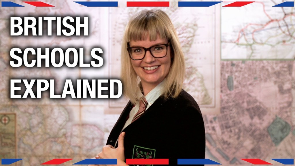A Brief Yet Entertaining Explanation Regarding the Many Facets of the British Educational System