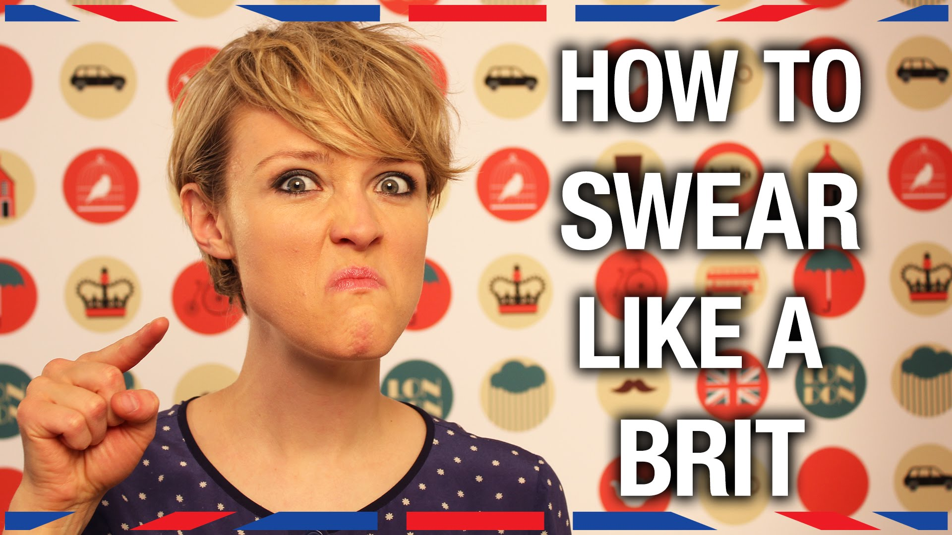 A Quick Lesson on How to Swear Like a Brit