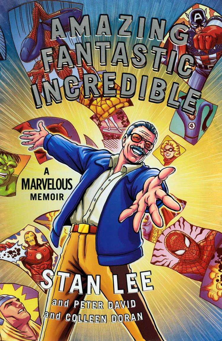 Amazing Fantastic Incredible A Marvelous Memoir