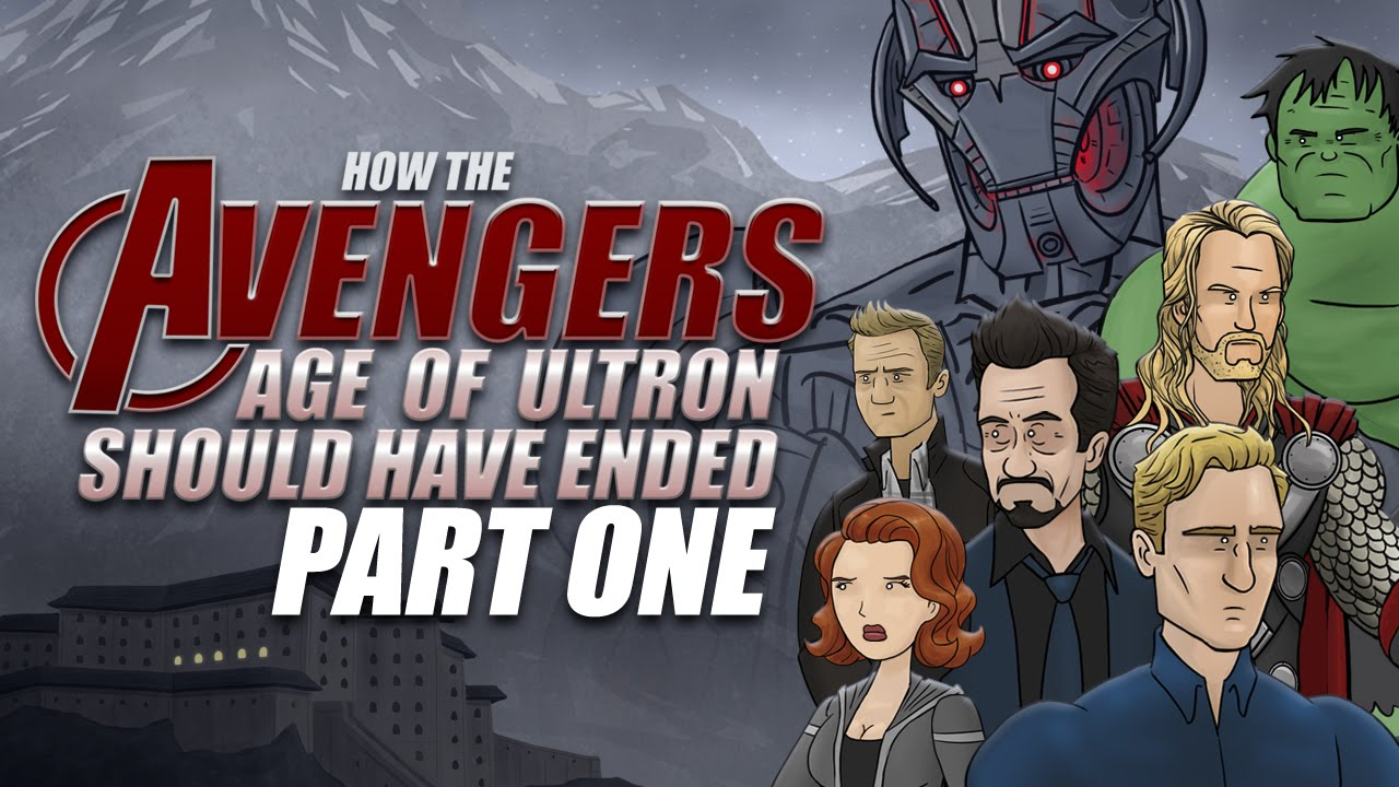 How 'Avengers: Age Of Ultron' Should Have Ended, Part One