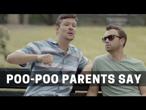 'Poo-Poo Parents Say', A Video About Many of the Weird Things Parents Say That Non-Parents Don't