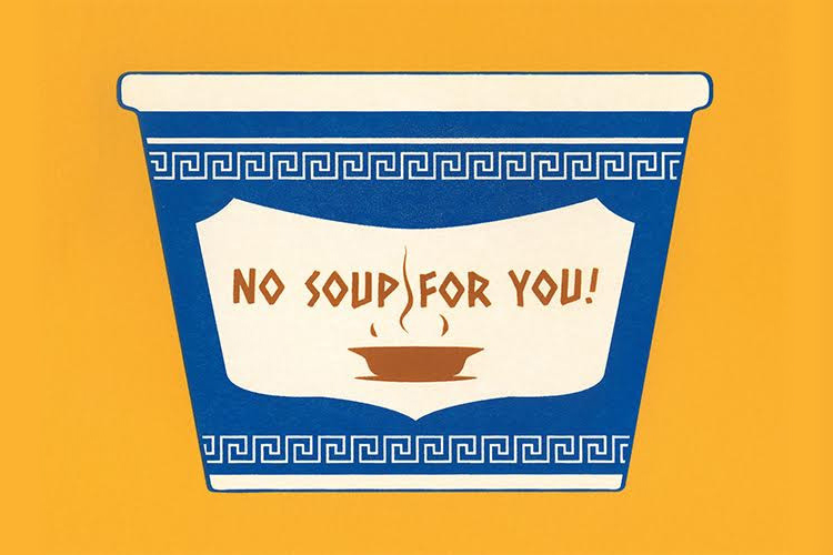 No Soup For You by castlepöp