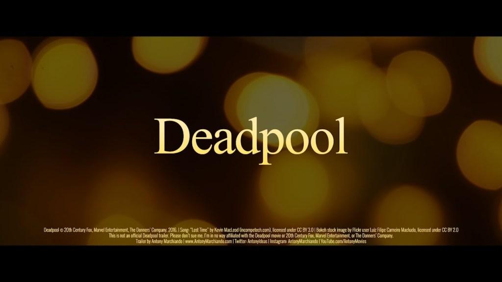Deadpool Recut as a Romantic Drama Movie Trailer