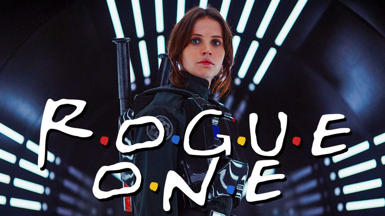 Footage From The Rogue One A Star Wars Story Trailers Set To The Friends Theme Song