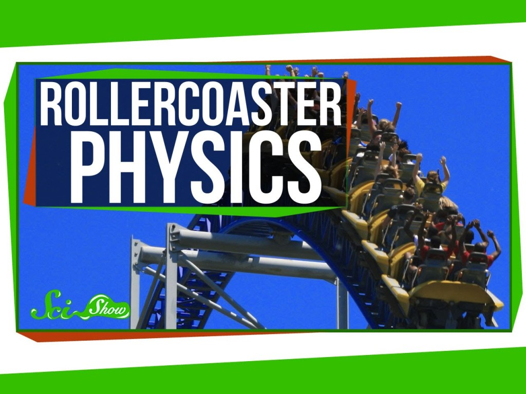 SciShow Explains the Physics of Roller Coasters