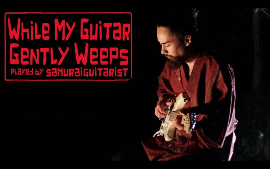 Samuraiguitarist Plays a Soothing Cover of 'While My Guitar Gently Weeps' by The Beatles