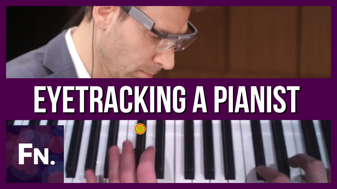 Amazing Eye Tracking Glasses View and Record What a Pianist