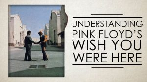 Wish You Were Here Explained