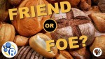Gluten Friend or Foe