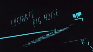 Lucinate Big Noise