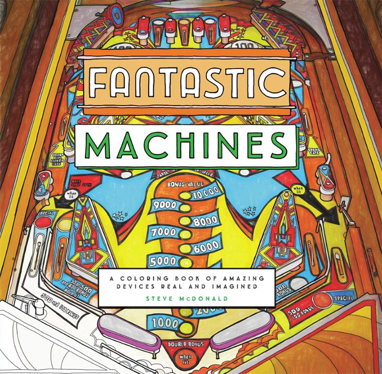 Fantastic Machines A Coloring Book Filled With Fun Images Of Real And Imagined Devices
