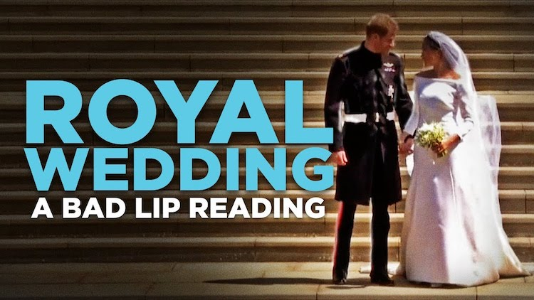A Bad Lip Reading of Select Portions of the Royal Wedding Between Prince Harry and Meghan Markle