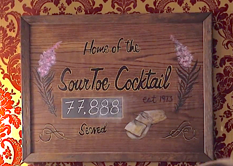 Home of the Sourtoe Cocktail
