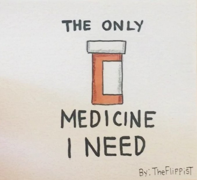 The Only Medicine I Need