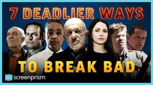 7 Deadlier Ways to Break Bad