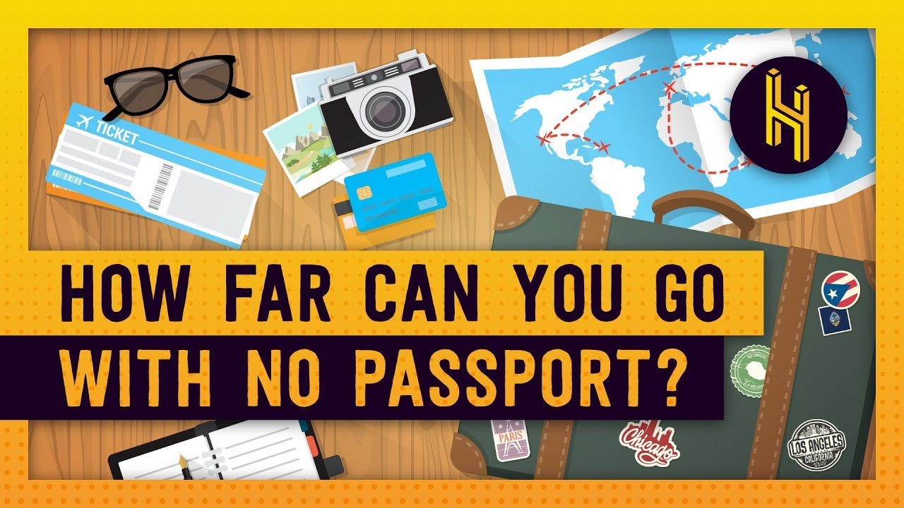 The Furthest You Can Travel Without a Passport