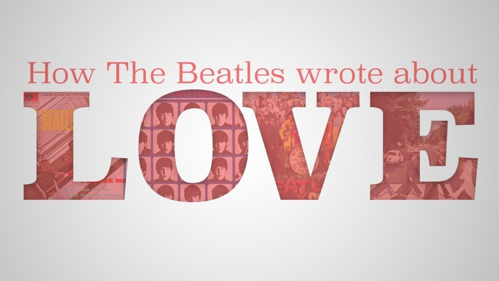How The Beatles Wrote About Love